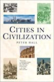 Cities in Civilization, Peter Hall, 0880642505