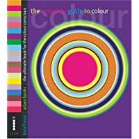 The Complete Guide to Colour - The Ultimate