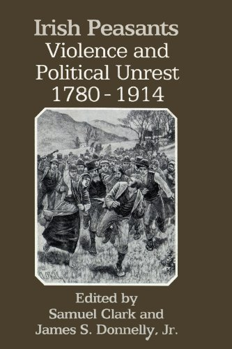 Irish Peasants: Violence and Political Unrest, 1780–1914
