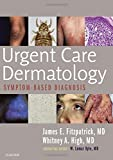 img - for Urgent Care Dermatology: Symptom-Based Diagnosis, 1e book / textbook / text book