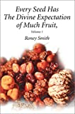 Every Seed Has the Divine Expectation of Much Fruit, Roney O Smith, 0595655556
