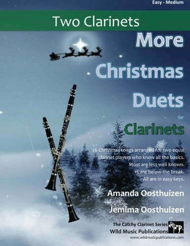 More Christmas Duets for Clarinets: 26 Christmas songs arranged for two equal clarinet players who know all the basics. Most are less well known. 15 are below the break. All are in easy keys.