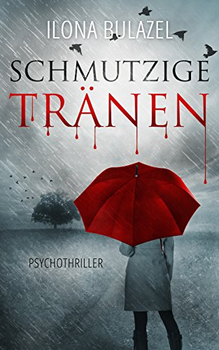 Schmutzige Tränen: Psychothriller (German Edition)