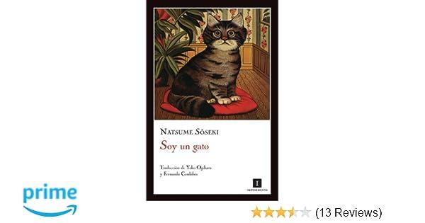 Amazon.com: Soy un gato (Spanish Edition) (9788493760151): Natsume Soseki, Yoko Ogihara, Fernando Cordobés: Books