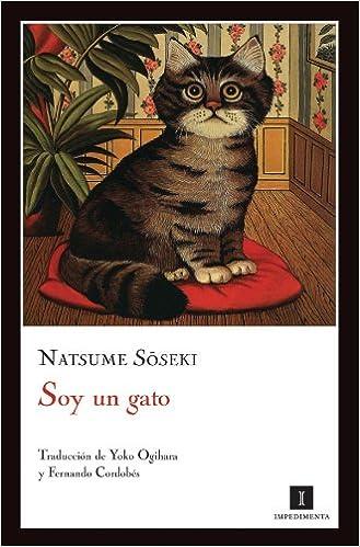 Soy Un Gato 11ヲed (Impedimenta): Amazon.es: Natsume Soseki, Enrique Redel Lozano, André Duranton, Yoko Ogihara, Fernando Cordobés González: Libros