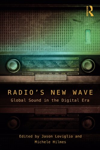 Radio's New Wave: Global Sound in the Digital Era by Routledge