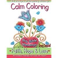 Calm Coloring: Faith, Hope & Love: (Art & Soul Therapy for Kids-At-Heart)