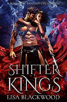 Shifter Kings: A Romantic Fantasy Anthology by [Blackwood, Lisa]