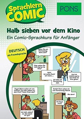 PONS Sprachlern-Comic Deutsch als Fremdsprache: Halb sieben vor dem Kino. Ein Comic-Sprachkurs für Anfänger.