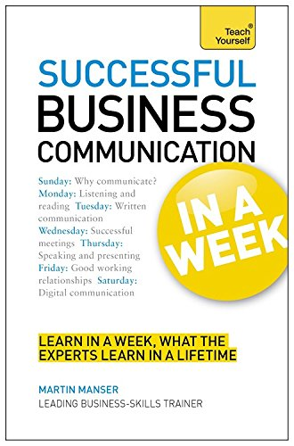 Successful Business Communication in a Week (Teach Yourself)