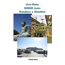 Livre_Photo_SHONAN_Japon(Kamakura_à_Enoshima) (French Edition)