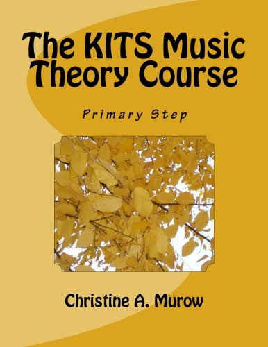 The KITS Music Theory Course: Primary Step (Volume 1) (Primary Music)