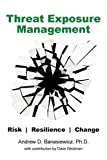 Threat Exposure Management: Risk Resilience Change (Total Exposure Management)