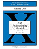 Xlib Programming Manual for Version 11, Rel. 5, Vol. 1 (Definitive Guides to the X Window System) by Adrian Nye (1994-07-10)
