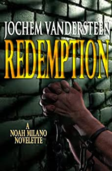 Redemption (A Noah Milano novelette) by [Vandersteen, Jochem]