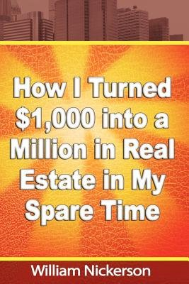 How I Turned $1 000 Into a Million in Real Estate in My Spare Time[HOW I TURNED $1000 INTO A MILL][Paperback]