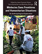 Médecins Sans Frontières and Humanitarian Situations: An Anthropological Exploration
