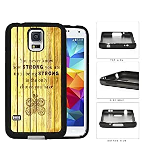 Being STRONG Quote With Butterfly Imprint Rubber Silicone TPU Cell Phone Case Samsung Galaxy S5 SM-G900