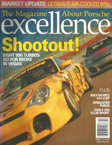 EXCELLENCE MAGAZINE #135 FEBRUARY 2005! ULTIMATE AIR-COOLED 911S! EIGHT 996 TURBOS GO FOR BROKE IN VEGAS! PLUS MAX MORITZ 914-6 GT, SPEEDSTER FUELIE, EARLY 996 'CLUB SPORT'! ()