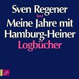 img - for Meine Jahre mit Hamburg-Heiner: Logbucher book / textbook / text book