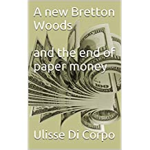 A new Bretton Woods and the end of paper money