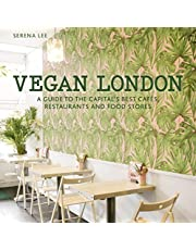 Vegan London: A guide to the capital's best cafes, restaurants and food stores