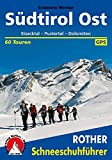 Rother Schneeschuhführer Südtirol Ost. Eisacktal - Pustertal - Dolomiten. 60 Schneeschuhtouren. Mit GPS-Daten