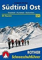 Rother Schneeschuhführer Südtirol Ost. Eisacktal - Pustertal - Dolomiten. 60...