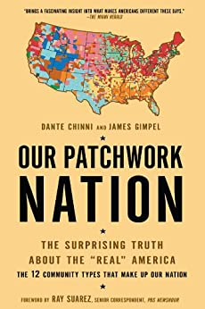 "Our Patchwork Nation: The Surprising Truth About the ""Real"" America by [Chinni, Dante, Gimpel, James]"