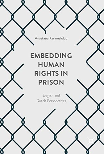 Embedding Human Rights in Prison: English and Dutch Perspectives