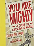 img - for You Are Mighty: A Guide to Changing the World book / textbook / text book