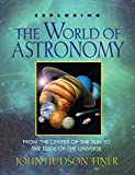 img - for Exploring the World of Astronomy: From Center of the Sun to Edge of the Universe book / textbook / text book