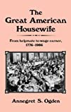 The Great American Housewife, Annegret S. Odgen, 0313247528