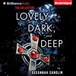 Lovely, Dark, and Deep: The Collectors, Book 1 | Susannah Sandlin