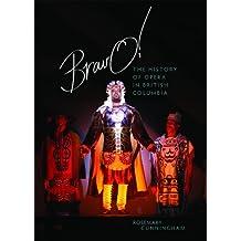 Bravo!: The History of Opera in British Columbia