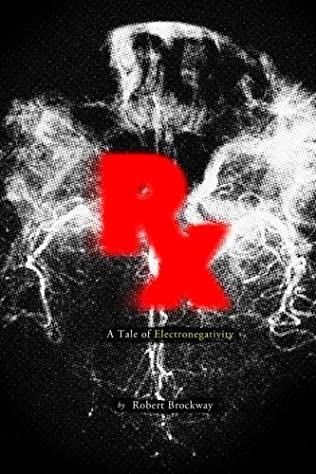 book cover of Rx: A Tale Of Electronegativity