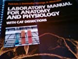 Laboratory Manual for Anatomy and Physiology : With Cat Dissection, Donnelly, Patricia J. and Wistreich, George A., 0060466448