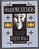 img - for Shadowcatchers: A Journey in Search of the Teachings of Native American Healers book / textbook / text book