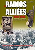 Radios Alliées 1940-1945 - Tome 1: Les matériels de transmission anglais, américain, canadiens