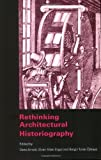 Rethinking Architectural Historiography, , 0415360854