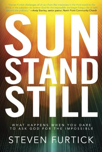 Sun Stand Still: What Happens When You Dare to Ask God for the - Stand Devotional