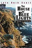 The House of Blue Lights, Lois Scott, 0595313566