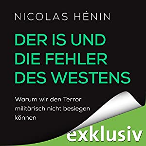 Der IS und die Fehler des Westens Hörbuch