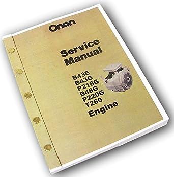 amazon com onan b43e b43g p218g b48g p220g t260 engine service rh amazon com Onan Engine Parts List Onan Generator Troubleshooting