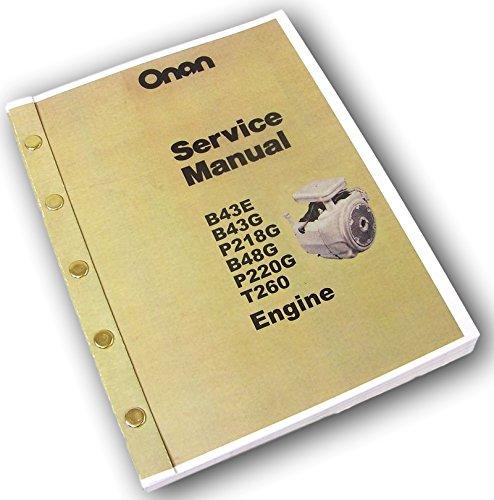 - Onan B43E B43G P218G B48G P220G T260 Engine Service Repair Shop Overhaul Manual