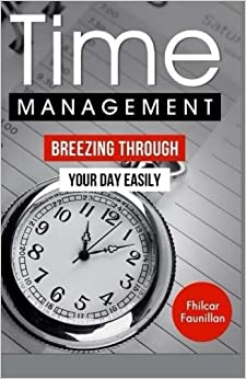 Time Management: Breezing Through Your Day Easily