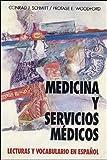 Medicina Y Servicios Medicos: Lecturas Y Vocabulario En Espanol (Schaum's Foreign Language Series) (Spanish Edition)