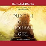 Puritan Girl, Mohawk Girl | John Demos