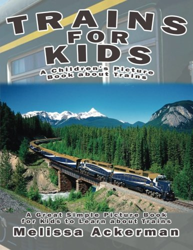 Trains for Kids: A Children's Picture Book about Trains: A Great Simple Picture Book for Kids to Learn about Different Types of -
