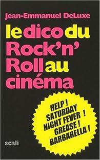 Le dico du rock'n'roll au cinéma par Jean-Emmanuel Deluxe